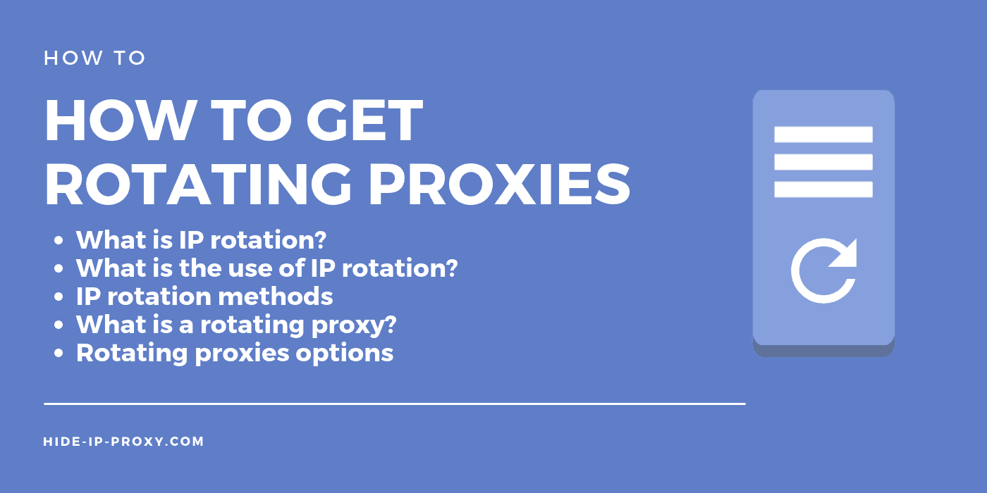 How to Get Rotating Proxies - IP Rotation Options - Hide IP