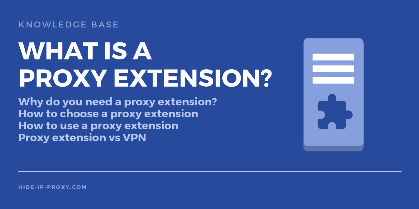 What is a proxy extension and how to use one